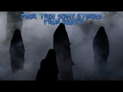 4 True Scary Stories From Reddit (Vol. 7)
