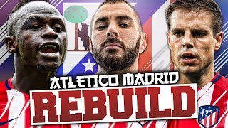 REBUILDING ATLETICO MADRID!!! FIFA 18 Career Mode