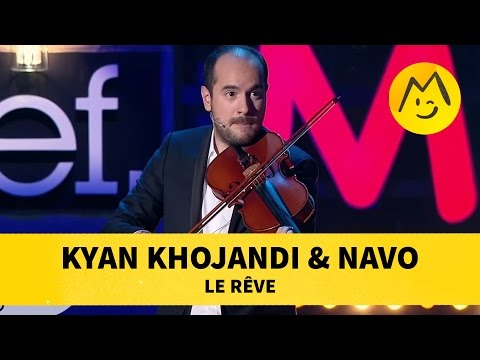 """Kyan Khojandi & Navo - """"Le Rêve"""""""
