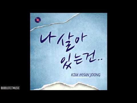 Kim Hyun Joong (김현중) - 나 살아있는 건 (The Reason Why I Live) (Full Audio)