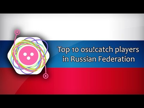 Top 10 osu!catch players in Russian Federation (PP based statics in 23rd February 2017)