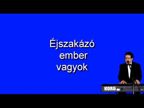 Magyar nóta karaoke Éjszakázó ember vagyok