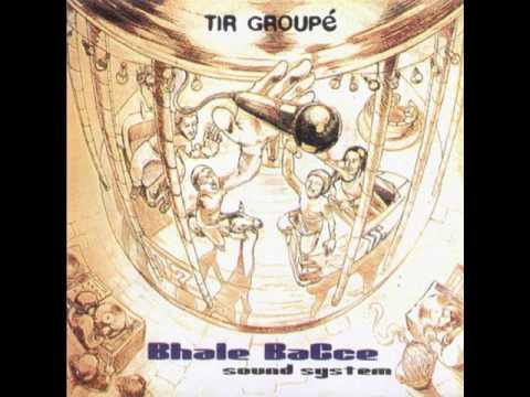 Youtube: Bhale Bacce Crew – Tir Groupé (Full Album)