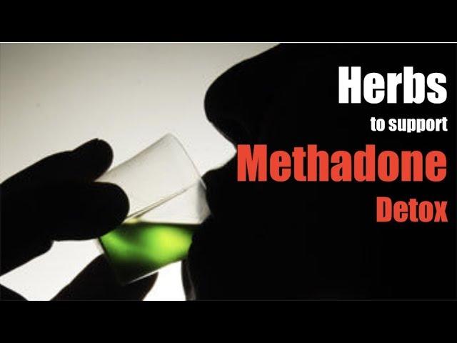 Herbal remedies for a methadone detox