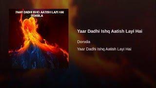 Yaar Dadhi Ishq Aatish Layi Hai