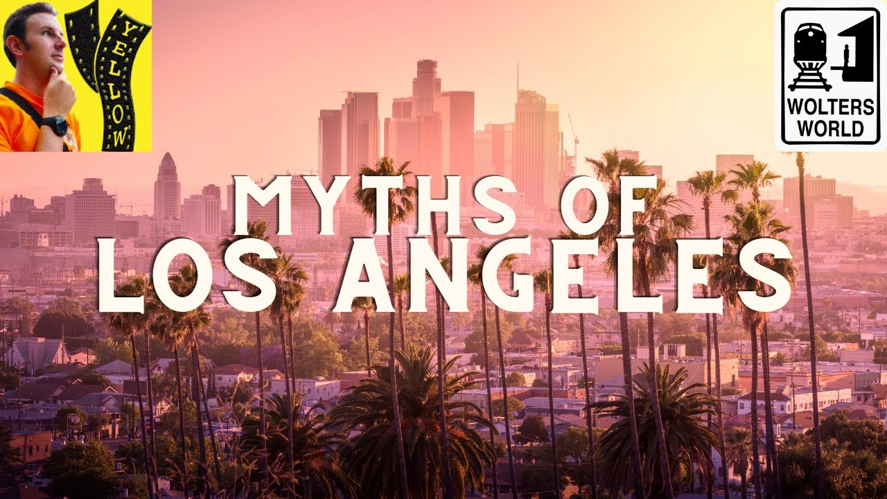 10 Myths People Still Believe about Los Angeles