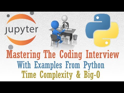 Prepare For Coding Interview - Time Complexity and Big-O Questions With Examples From Python