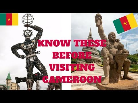 VISITING CAMEROON: 10 THINGS TO KNOW BEFORE VISITING CAMEROON IN 2018