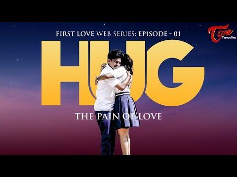 HUG | FIRST LOVE Web Series | Epi #1 | by Mukesh | TeluguOne Originals