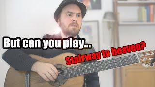 when a jazz guitarist plays Stairway to Heaven
