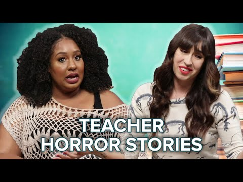 Teachers Tell Their Worst Horror Stories