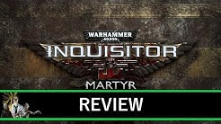 Warhammer 40,000 Inquisitor – Martyr Review