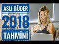 ÜNLÜ ASTROLOG ASLI GÜDER'İN 2018 YILI TAHMİNLERİ !