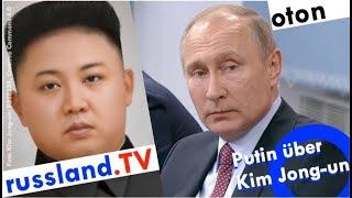 Putin über Kim Jong-un auf deutsch