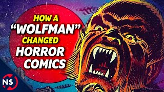 "How a ""Wolfman"" Changed Horror Comics..."