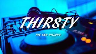 The Sam Willows - Thirsty // Lyrics