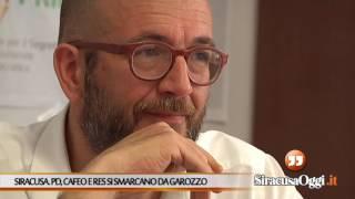 Siracusa. Pd, divisione renziana: Cafeo e Res si smarcano da Garozzo thumbnail