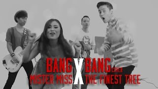 #MisterMissXTheFinestTree - BANG BANG | Jessie J Ariana Grande Nicki Minaj (cover)