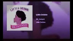 Little debbie - Mr. Hotspot