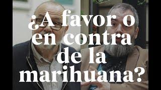 ¿A favor o en contra de la marihuana?