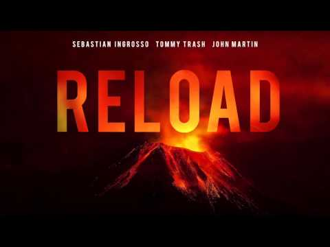 Sebastian Ingrosso, Tommy Trash, John Martin - Reload Audio (Original Mix)