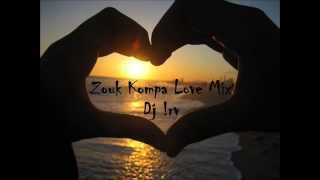 Zouk Kompa love mix 2012 - Dj Irv