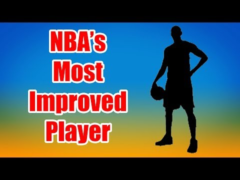Who Is The NBA's Most Improved Player.