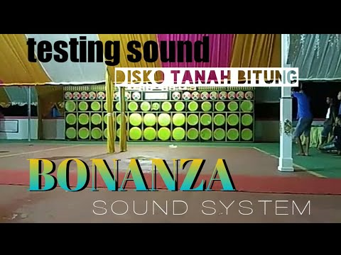 BONANZA  SOUND SYSTEM BITUNG TES SOUND
