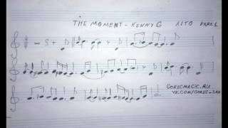 Kenny G  - The Moment.  Music sheets for sax alto.  Part 1