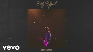 Billy Raffoul - Difficult (Audio)