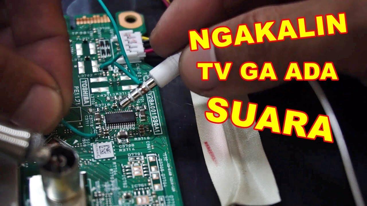 Memperbaiki Tv Toshiba Tidak Ada Suara Vlog168 Youtube