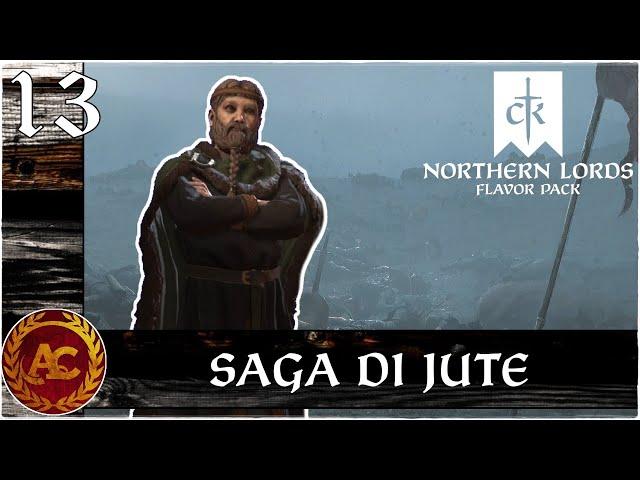 FERRO, FUOCO E ORO || CRUSADER KINGS III - JUTE || STORIA ALTERNATIVA - #13
