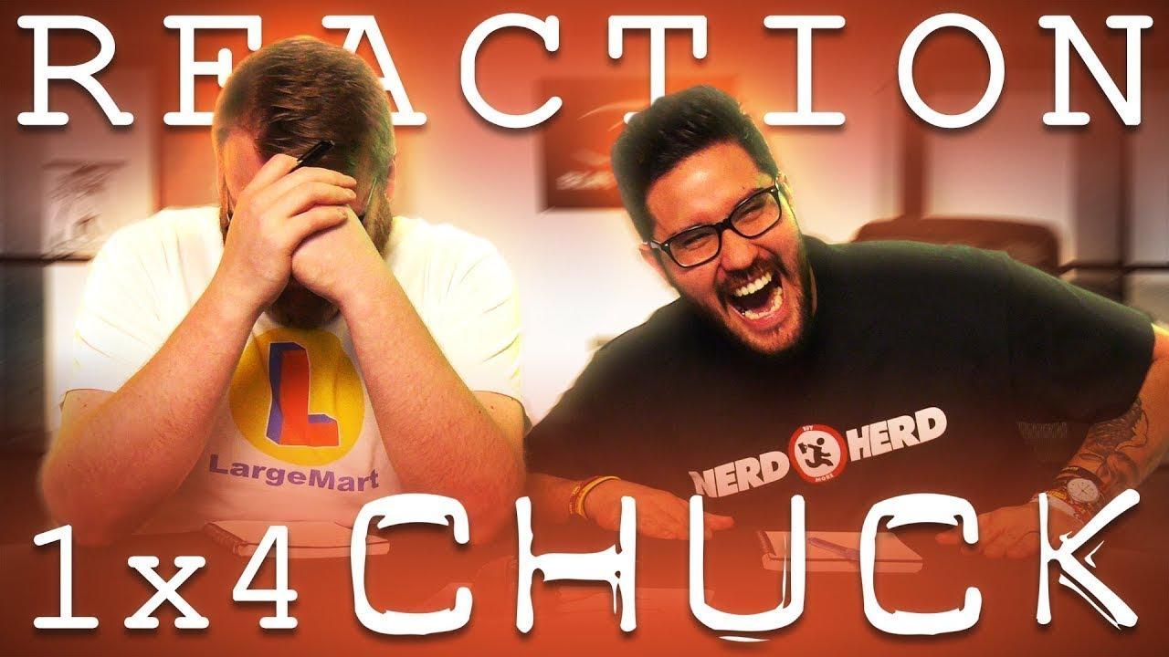 Chuck 1x4 REACTION!!