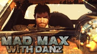 MAD MAX with Danz Playthrough