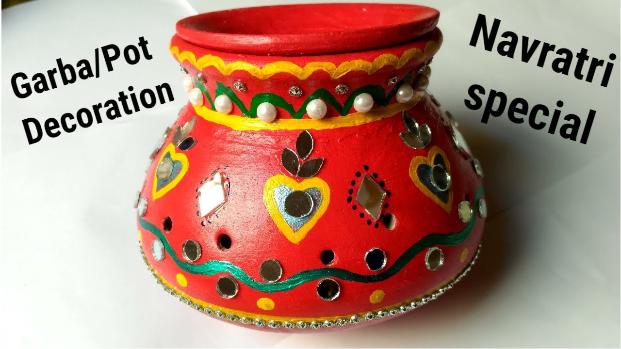 How To Decorate Pot At Home Matki Decoration Navratri Special Youtube