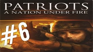 Przejdźmy Razem! Patriots: A Nation Under Fire #6 Misja #6