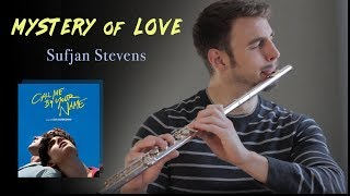 Mystery of Love - Sufjan Stevens [Call Me By Your Name OST] (Flute Cover)
