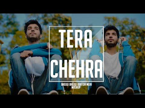 Bheegi Bheegi Raaton Mein / Tera Chehra Mashup - Karan Nawani I Adnan Sami