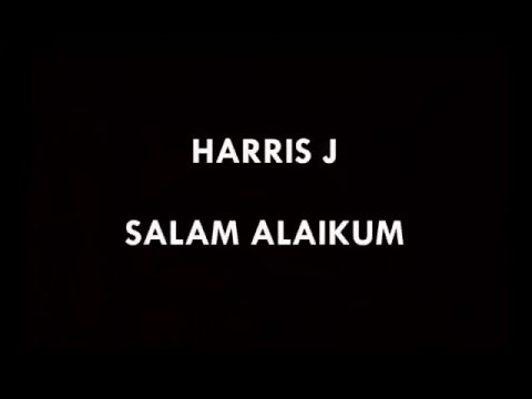 Salam Alaikum Lyrics - Harris J