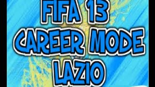 FIFA 13  | Career Mode Manager |  Lazio Epsiode 4 First Game!