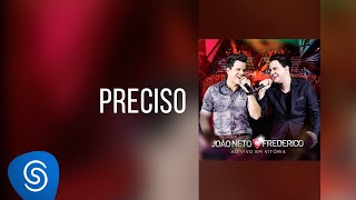 João Neto & Frederico - Preciso (DVD ao Vivo em Vitória)