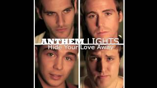 Hide Your Love Away - Anthem Lights (Audio)