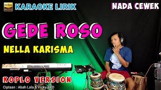 GEDE ROSO - NELLA KARISMA (KARAOKE LIRIK) VERSI JANDUT KOPLO SAMBOYO | NADA CEWEK