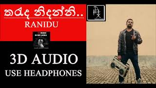 [3D audio] Tharuda Nidanni - Ranidu [ USE HEADPHONES ] Thumbnail