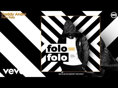 Daddy Andre - Folo Folo (Official Audio)