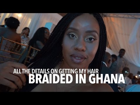 All the Details on Getting My Hair Braided in Ghana