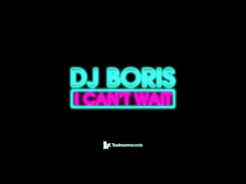 DJ Boris 'I Can't Wait' (Original Club Mix)