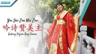 Yin Shi Zan Mei Zhu - Kidung Pujian Bagi Tuhan - Herlin Pirena (Video)