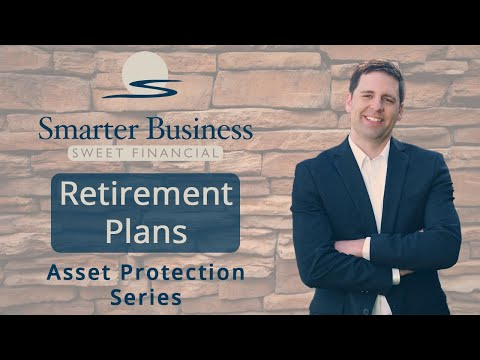 Final Week 3 Asset Protection   Retirement Plans