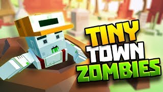 ZOMBIES CLIMBING OUT OF GRAVES - Tiny Town VR Gameplay Part 61 - VR HTC Vive Gameplay